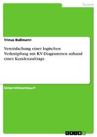 Cover Vereinfachung einer logischen Verknüpfung mit KV-Diagrammen anhand eines Kundenauftrags