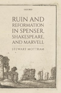 Cover Ruin and Reformation in Spenser, Shakespeare, and Marvell