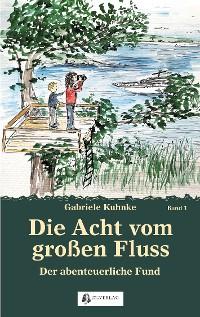 Cover Die Acht vom großen Fluss, Bd. 1