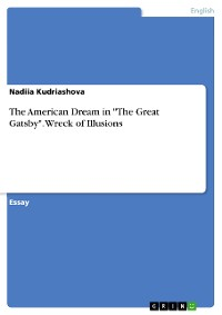 """Cover The American Dream in """"The Great Gatsby"""". Wreck of Illusions"""