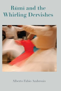 Cover Rumi and the Whirling Dervishes