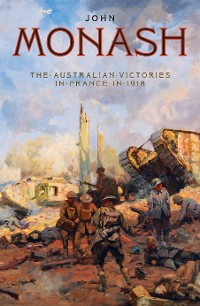 Cover The Australian Victories in France in 1918