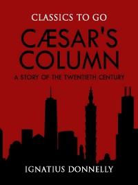 Cover Caesar's Column: A Story of the Twentieth Century