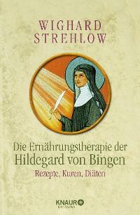 Cover Die Ernährungstherapie der Hildegard von Bingen