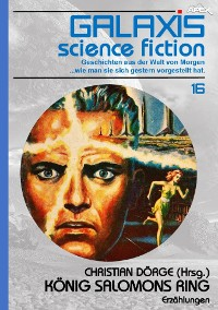 Cover GALAXIS SCIENCE FICTION, Band 16: KÖNIG SALOMONS RING