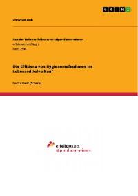 Cover Die Effizienz von Hygienemaßnahmen im Lebensmittelverkauf
