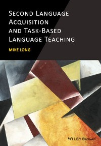 Cover Second Language Acquisition and Task-Based Language Teaching