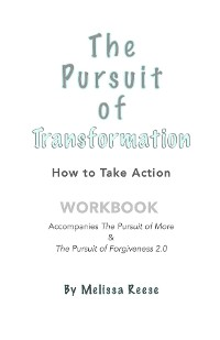 Cover The Pursuit of Transformation: How To Take Action