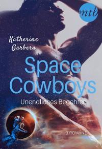 Cover Space Cowboys - Unendliches Begehren (3in1)