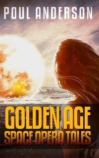 Cover Poul Anderson: Golden Age Space Opera Tales