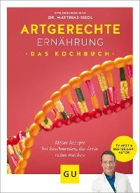 Cover Artgerechte Ernährung - Das Kochbuch