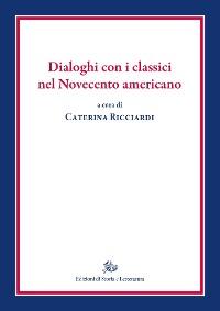 Cover Dialoghi con i classici nel Novecento americano