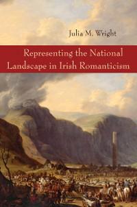 Cover Representing the National Landscape in Irish Romanticism