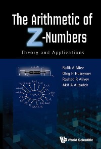 Cover Arithmetic Of Z-numbers, The: Theory And Applications