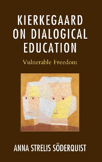 Cover Kierkegaard on Dialogical Education