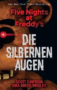 Cover Five Nights at Freddy's: Die silbernen Augen