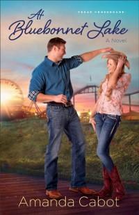 Cover At Bluebonnet Lake (Texas Crossroads Book #1)