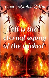 Cover Hell is the eternal agony of the wicked
