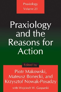 Cover Praxiology and the Reasons for Action