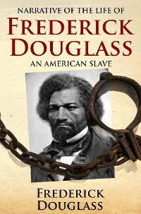 Cover Narrative of the Life of Frederick Douglass, an American Slave