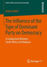 Cover The Influence of the Type of Dominant Party on Democracy