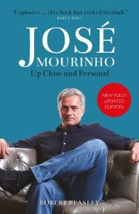 Cover Jose Mourinho: Up Close and Personal