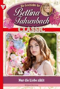 Cover Bettina Fahrenbach Classic 42 – Liebesroman