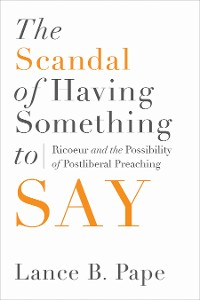 Cover The Scandal of Having Something to Say