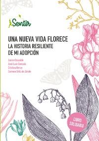 Cover Una nueva vida florece. La historia resiliente de mi adopción