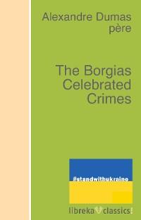 Cover The Borgias Celebrated Crimes