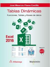 Cover Tablas dinámicas con Excel 2016.Funciones, tablas y bases de datos