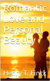 Cover Romantic Love and Personal Beauty / Their development, causal relations,  historic and national / peculiarities