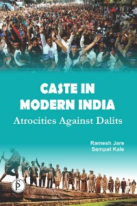 Cover Caste In Modern India Atrocities Against Dalits