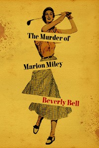 Cover The Murder of Marion Miley