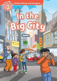Cover In the Big City (Oxford Read and Imagine Level 2)