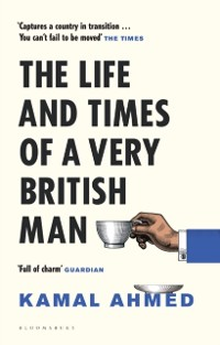 Cover Life and Times of a Very British Man