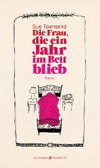 Cover Die Frau, die ein Jahr im Bett blieb
