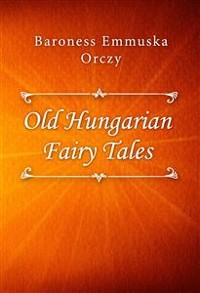 Cover Old Hungarian Fairy Tales
