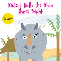 Cover Radiant Ruth the Rhino Shines Bright