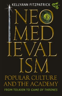 Cover Neomedievalism, Popular Culture, and the Academy