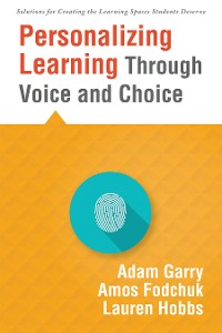 Cover Personalizing Learning Through Voice and Choice