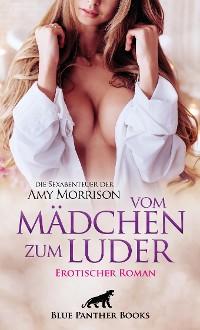 Cover vom Mädchen zum Luder | Erotischer Roman | die Sexabenteuer der Amy Morrison