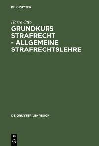 Cover Grundkurs Strafrecht - Allgemeine Strafrechtslehre