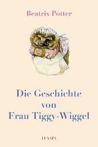 Cover Die Geschichte von Frau Tiggy-Wiggel