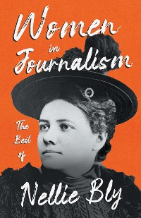 Cover Women in Journalism - The Best of Nellie Bly