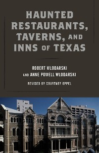 Cover Haunted Restaurants, Taverns, and Inns of Texas
