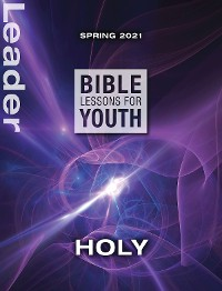Cover Bible Lessons for Youth Spring 2021 Leader