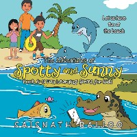 Cover The Adventures of Spotty and Sunny Book 6: a Fun Learning Series for Kids
