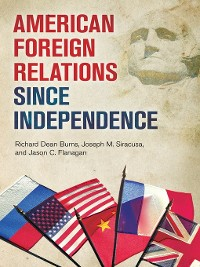 Cover American Foreign Relations since Independence