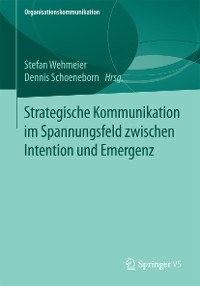 Cover Strategische Kommunikation im Spannungsfeld zwischen Intention und Emergenz